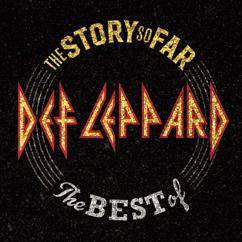 Def Leppard: Have You Ever Needed Someone So Bad