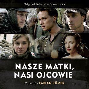 Fabian Römer: Nasze matki, nasi ojcowie (OT: Generation War) (Original Television Soundtrack)