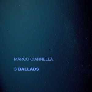 Marco Ciannella: 3 Ballads
