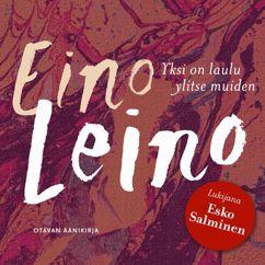 Eino Leino: Yksi on laulu ylitse muiden