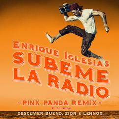 Enrique Iglesias, Descemer Bueno, Zion & Lennox: SUBEME LA RADIO (Pink Panda Remix)