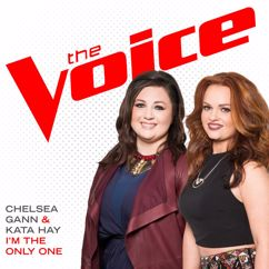 Chelsea Gann, Kata Hay: I'm The Only One (The Voice Performance)