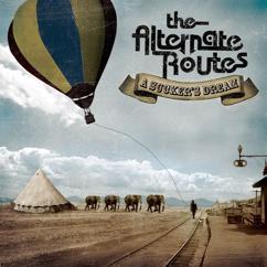 The Alternate Routes: A Sucker's Dream