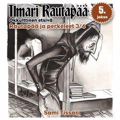 Sami Tissari: Rautapää ja perkeleet 3/4