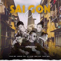 Phúc Bồ, Hoàng Tôn, JC Hưng, Bảo Kun, & Juki San: Sài Gòn Ốm