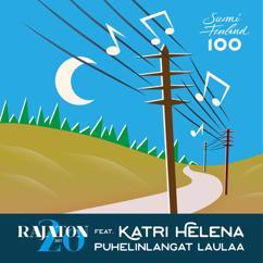 Rajaton, Katri Helena: Puhelinlangat laulaa