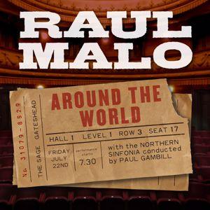 Raul Malo, Paul Gambill, Northern Sinfonia: Around the World (Live)