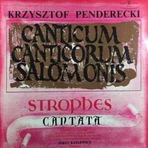 Krzysztof Penderecki: Canticum Canticorum Salomonis. Strophes. Cantata