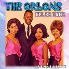 The Orlons: I'll Be True (Remastered)