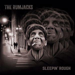The Rumjacks: Sleepin' Rough
