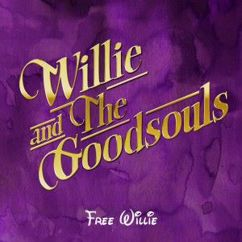 Willie and the Goodsouls: Free Willie