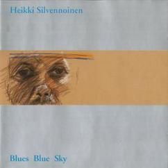 Heikki Silvennoinen: Blues Blue Sky