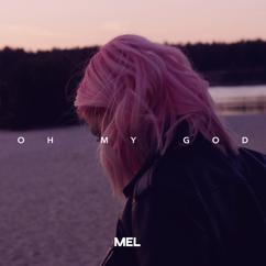 Mel: Oh My God