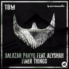 Salazar Pakyo, Alyshah: Finer Things