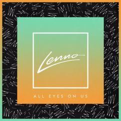 Lenno: All Eyes On Us