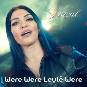 Hazal: Were Were Leylê Were