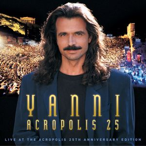 Yanni: Yanni - Live at the Acropolis - 25th Anniversary Deluxe Edition (Remastered)