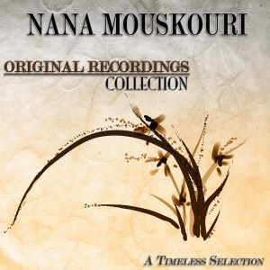 Nana Mouskouri: Original Recordings Collection