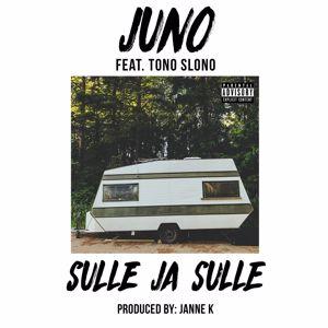 Juno, Tono Slono: Sulle ja sulle