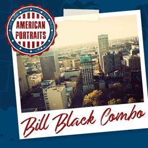Bill Black Combo: American Portraits: Bill Black Combo