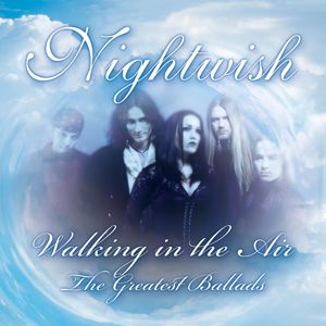 Nightwish: Walking in the Air - the Greatest Ballads