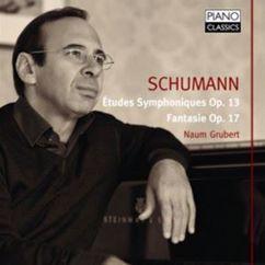 Naum Grubert: Schumann: Études Symphoniques, Op. 13, Fantasy, Op. 17