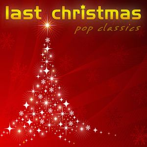 Various Artists: Last Christmas Pop Classics