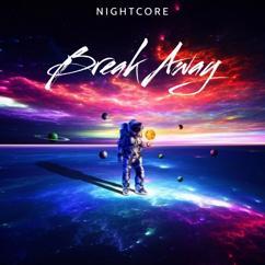 Nightcore: Break Away