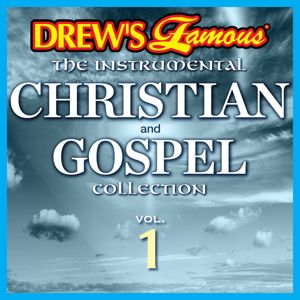 The Hit Crew: Drew's Famous The Instrumental Christian And Gospel Collection (Vol. 1)