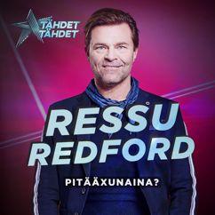 Ressu Redford: Pitääxunaina (Tähdet, tähdet kausi 5)