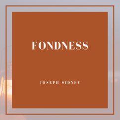 Joseph Sidney: Fondness