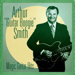Arthur Smith: Anthology: The Guitar Boogie Legend (Remastered)