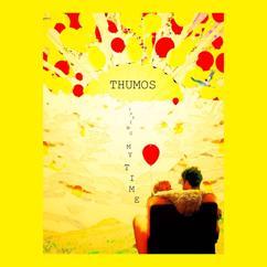 Thumos: Taking My Time