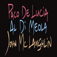 Al Di Meola, John McLaughlin, Paco de Lucía: Paco De Lucia, Al Di Meola, John McLaughlin