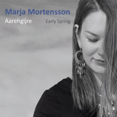 Marja Mortensson: Aarehgïjre - Early Spring