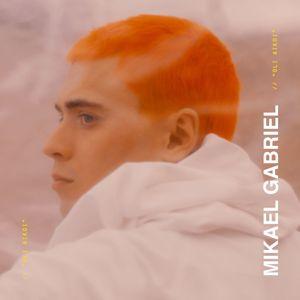Mikael Gabriel: Oli aikoi
