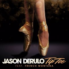 Jason Derulo, French Montana: Tip Toe (feat. French Montana)