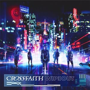 Crossfaith: WIPEOUT (Deluxe Edition)
