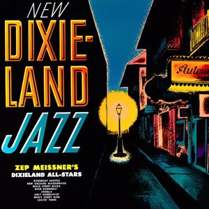 Zep Meissner and His Dixieland All-Stars: New Dixie-land Jazz