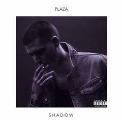 Plaza: SHADOW