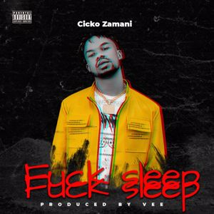 Cicko Zamani: Fuck Sleep