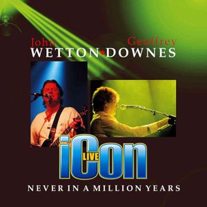 ICON: Never In A Million Years ((Live) [2019 Remaster])
