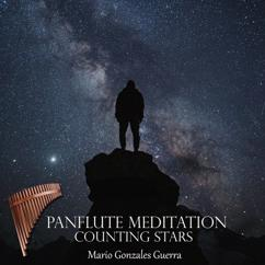 Mario Gonzales Guerra: Panflute Meditation, Counting Stars
