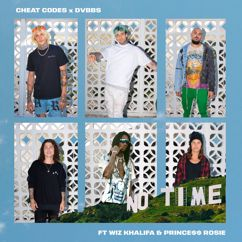 Cheat Codes x DVBBS: No Time (feat. Wiz Khalifa and PRINCE$$ ROSIE)