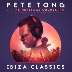 Pete Tong, The Heritage Orchestra, Jules Buckley: Pete Tong Ibiza Classics