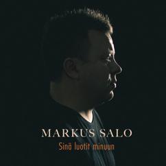 Markus Salo: Sinä luotit minuun