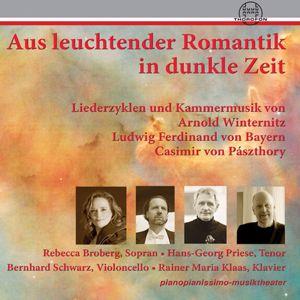 Rebecca Broberg, Hans Georg Priese, Rainer Maria Klaas, Bernhard Schwarz: Aus leuchtender Romantik in dunkle Zeit, Vol. 1