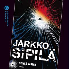 Jarkko Sipilä: Seinää vasten