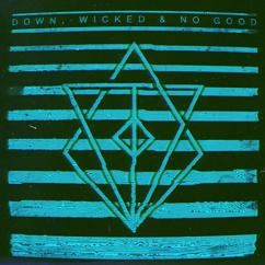 In Flames: Down, Wicked & No Good