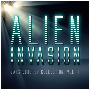 Various Artists: Alien Invasion - Dark Dubstep Collection, Vol. 1